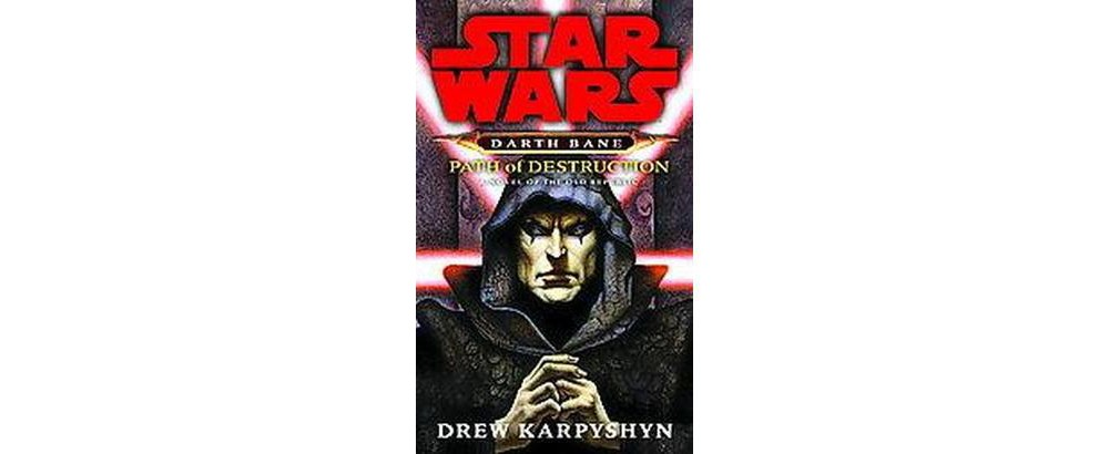 Star Wars Darth Bane Path of Destruction : A Novel of the...
