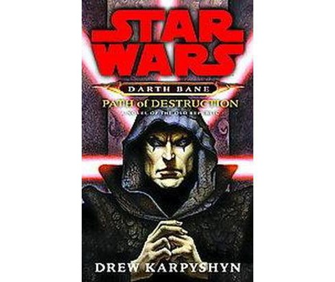 Star Wars Darth Bane Path of Destruction : A Novel of the Old Republic (Reprint) (Paperback) (Drew - image 1 of 1