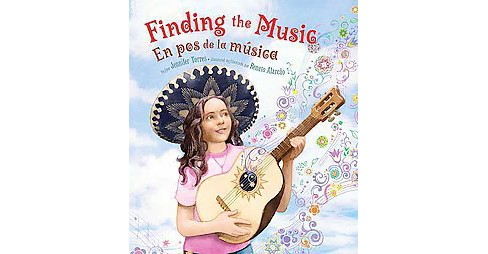 Finding the Music / En pos de la música -  Bilingual by Jennifer Torres (School And Library) - image 1 of 1