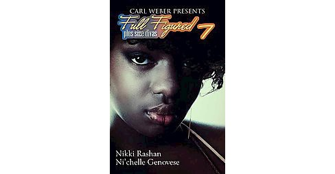 Full Figured 7 ( Full Figured: Plus Size Divas) (Reprint) (Paperback) by Nikki Rashan - image 1 of 1