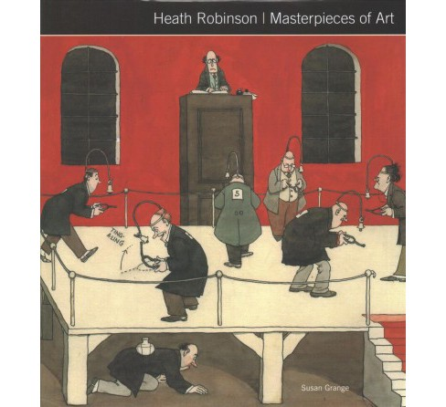 Heath Robinson Masterpieces of Art -  by Susan Grange (Hardcover) - image 1 of 1