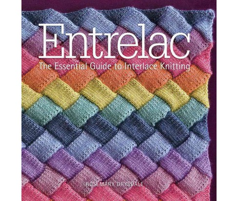 Entrelac : The Essential Guide to Interlace Knitting (Reprint) (Paperback) (Rosemary Drysdale) - image 1 of 1