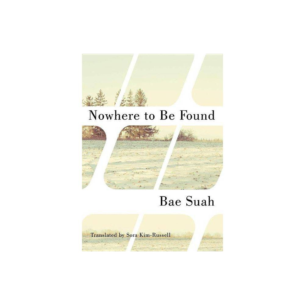 Nowhere To Be Found By Suah Bae Paperback
