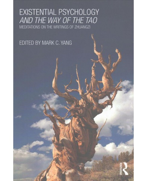 Existential Psychology and the Way of the Tao : Meditations on the Writings of Zhuangzi (Paperback) - image 1 of 1