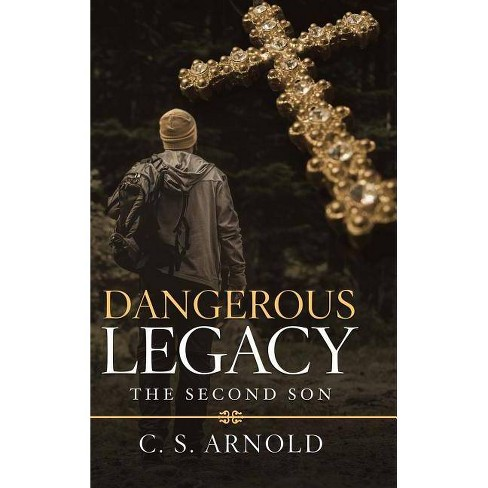 Dangerous Legacy - by  C S Arnold (Hardcover) - image 1 of 1