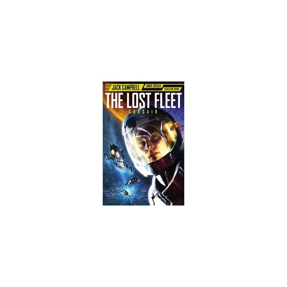 Lost Fleet : Corsair - by Jack Campbell (Paperback)