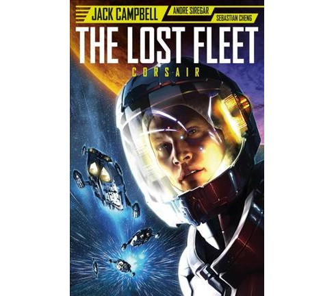 Lost Fleet : Corsair -  by Jack Campbell (Paperback) - image 1 of 1