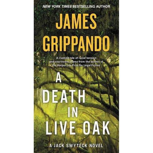 A Death in Live Oak - (Jack Swyteck) by  James Grippando (Paperback) - image 1 of 1