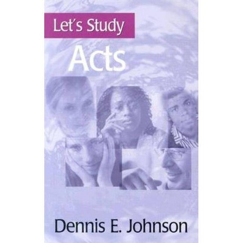 Acts - (Let's Study) by  Dennis E Johnson (Paperback) - image 1 of 1