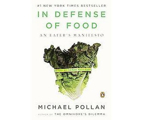 In Defense of Food : An Eater's Manifesto (Paperback) (Michael Pollan) - image 1 of 1