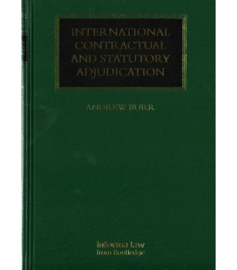International Contractual and Statutory Adjudication (Hardcover) (Andrew Burr) - image 1 of 1