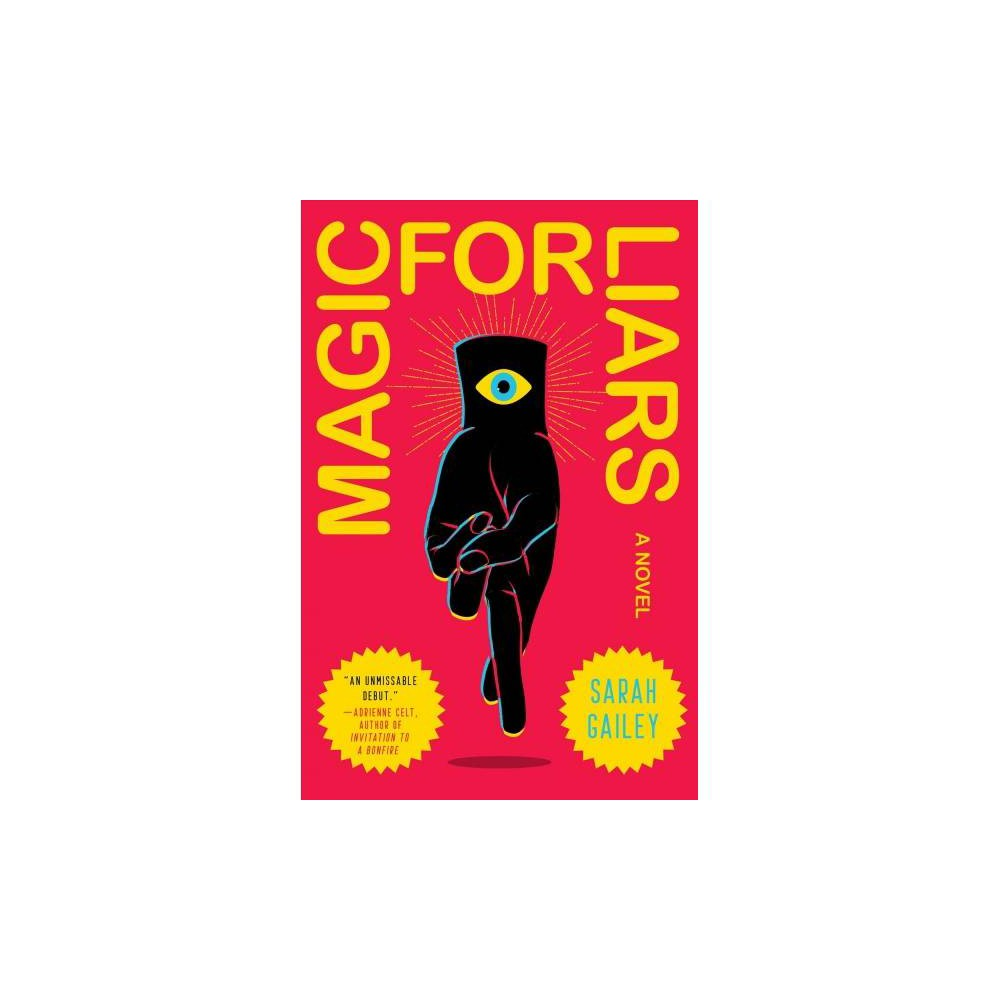 Magic for Liars - by Sarah Gailey (Hardcover)