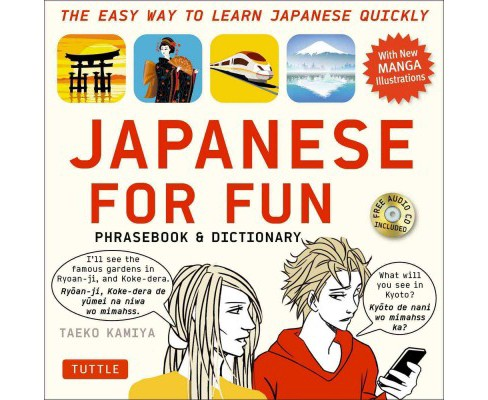 Japanese for Fun Phrasebook & Dictionary : The Easy Way to Learn Japanese Quickly (Paperback) (Taeko - image 1 of 1