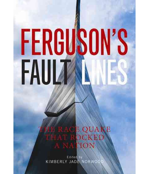 Ferguson's Fault Lines : The Race Quake That Rocked a Nation (Paperback) - image 1 of 1