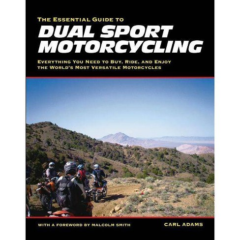 The Essential Guide to Dual Sport Motorcycling - by  Carl Adams (Paperback) - image 1 of 1