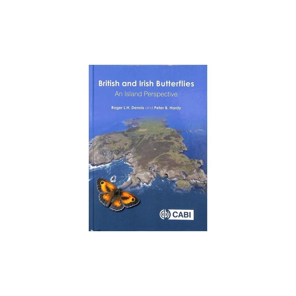 British and Irish Butterflies : An Island Perspective - (Hardcover)