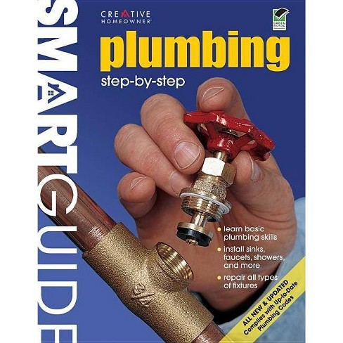 Smart Guide(r): Plumbing, All New 2nd Edition - (Smart Guide (Creative Homeowner)) 2 Edition by  How-To - image 1 of 1