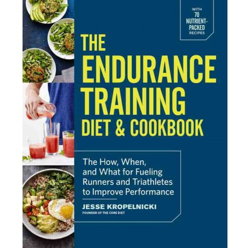 Endurance Training Diet & Cookbook : The How, When, and What for Fueling Runners and Triathletes to - image 1 of 1
