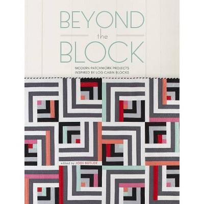 Beyond the Block - by Jodi Butler (Paperback)