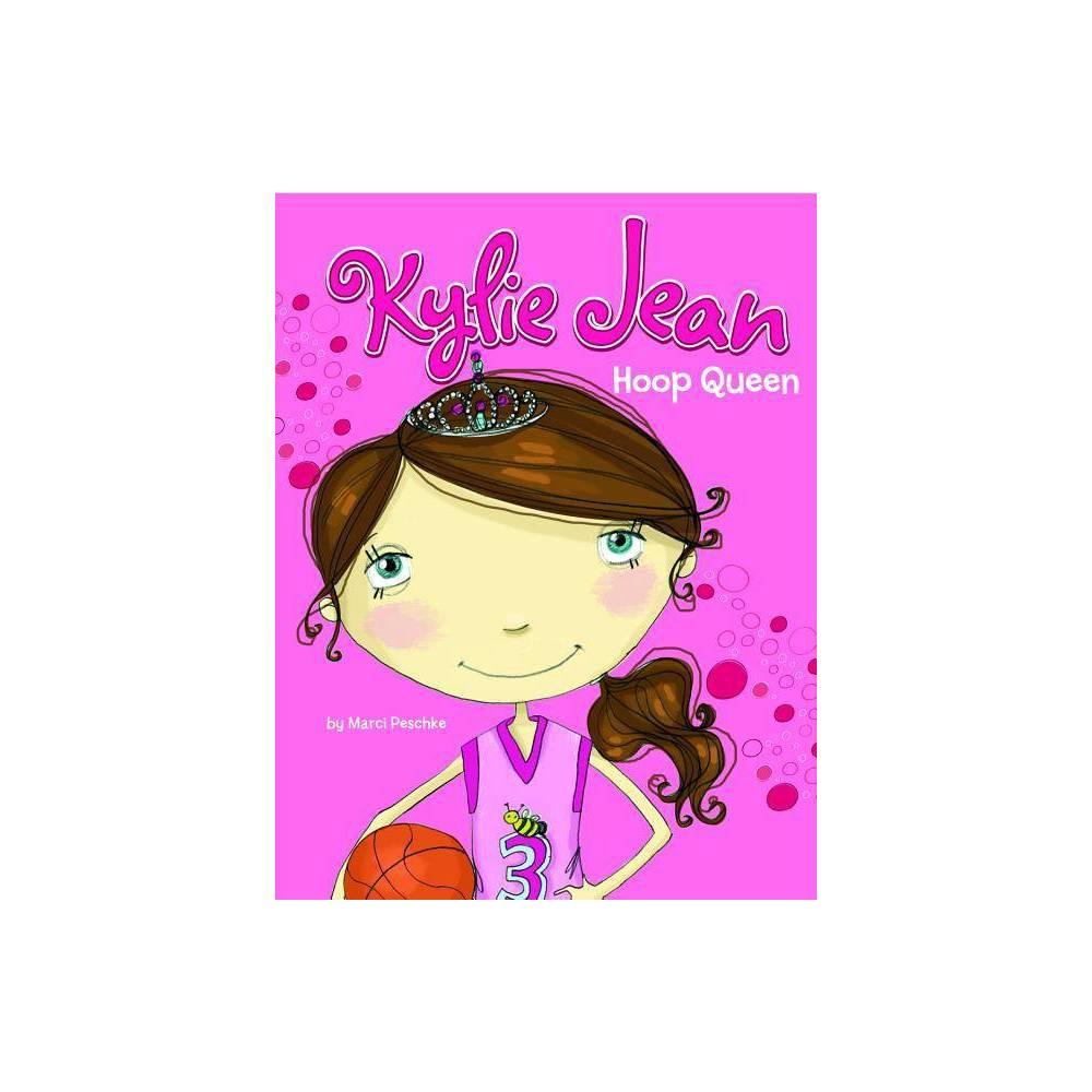 Hoop Queen Kylie Jean Paperback By Marci Peschke Paperback