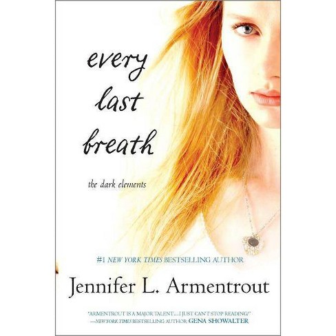 Every Last Breath - (Dark Elements)by  Jennifer L Armentrout (Paperback) - image 1 of 1