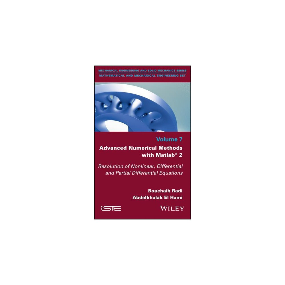 Advanced Numerical Methods With Matlab 2 : Resolution of Nonlinear, Differential and Partial