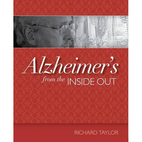 Alzheimer's from the Inside Out - by  Richard Taylor (Paperback) - image 1 of 1