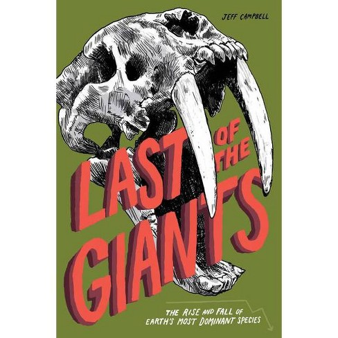 Last of the Giants - by  Jeff Campbell (Paperback) - image 1 of 1