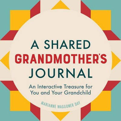 A Shared Grandmothers Journal - by Marianne Waggoner Day (Paperback)