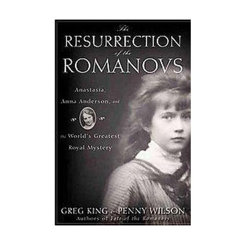 The Resurrection of the Romanovs - by  Greg King & Penny Wilson (Hardcover) - image 1 of 1