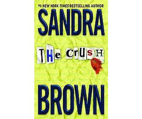 The Crush (Reissue) (Paperback) by Sandra Brown - image 1 of 1
