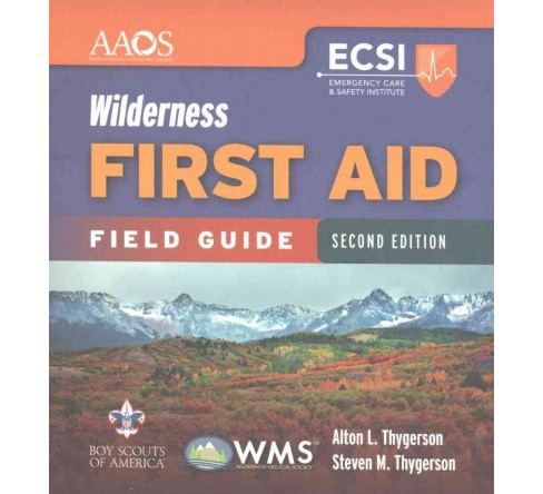 Wilderness First Aid Field Guide (Paperback) (Alton L. Thygerson & Ph.D. Steven M. Thygerson & M.D. - image 1 of 1