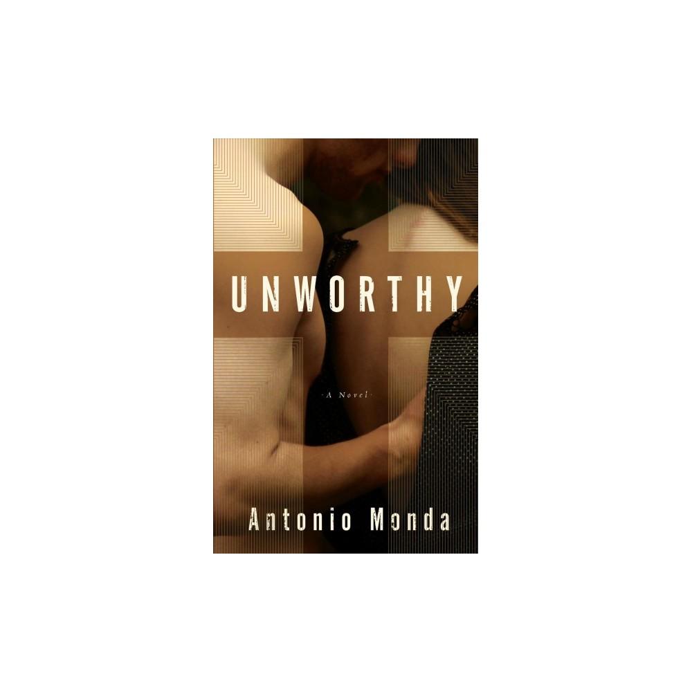 Unworthy - Tra by Antonio Monda (Hardcover)