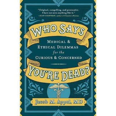 Who Says You're Dead? - by  Jacob M Appel (Hardcover)