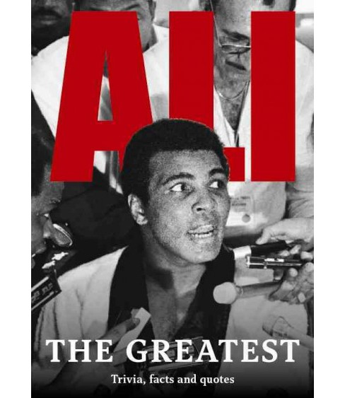Ali : The Greatest; Trivia, Facts and Quotes (Paperback) - image 1 of 1
