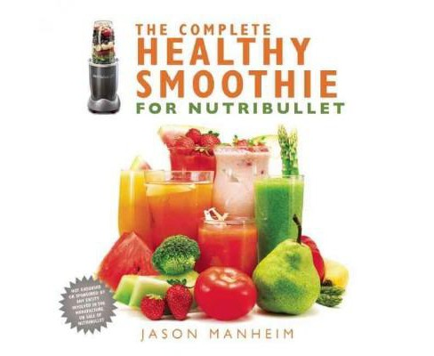 Complete Healthy Smoothie for Nutribullet (Hardcover) (Jason Manheim) - image 1 of 1