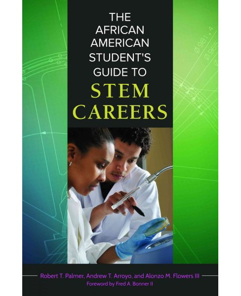African American Student's Guide to STEM Careers (Hardcover) (Robert T. Palmer & Andrew T. Arroyo & III. - image 1 of 1