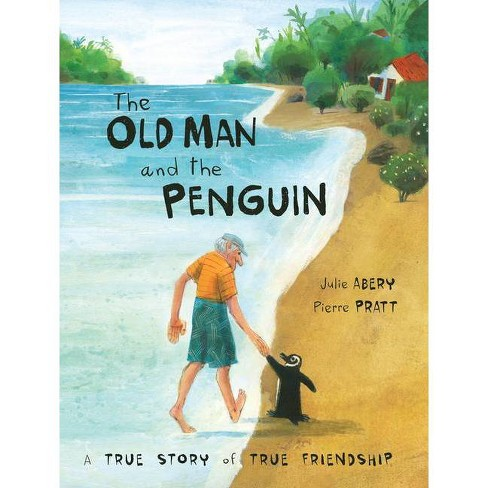 The Old Man and the Penguin - by  Julie Abery (Hardcover) - image 1 of 1