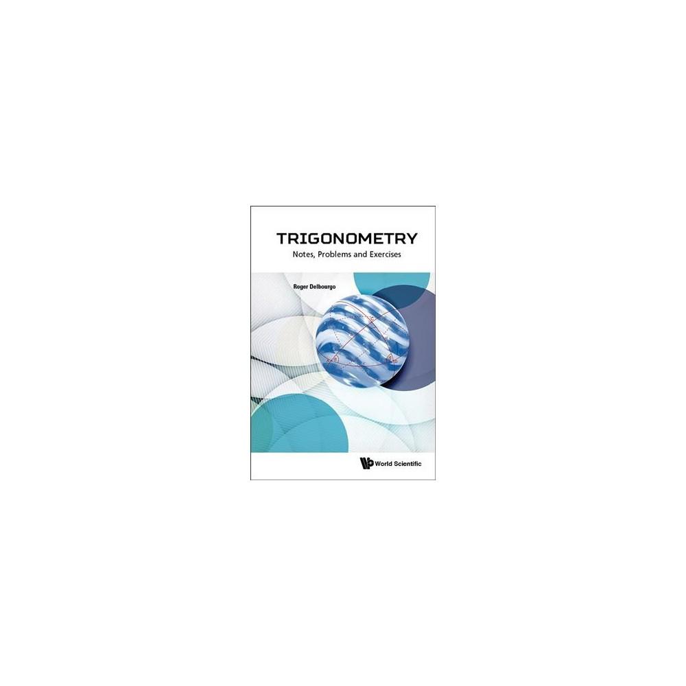 Trigonometry : Notes, Problems and Exercies (Paperback) (Roger Delbourgo)