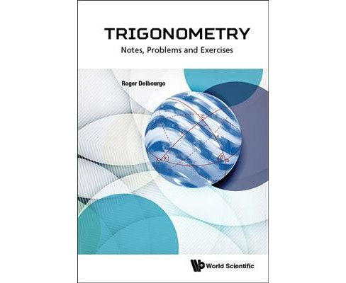 Trigonometry : Notes, Problems and Exercies (Paperback) (Roger Delbourgo) - image 1 of 1