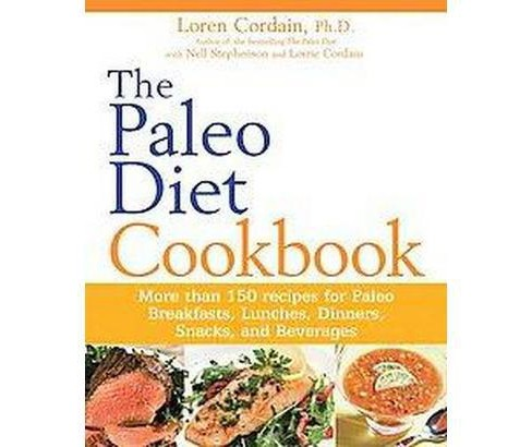 Paleo Diet Cookbook : More Than 150 Recipes for Paleo Breakfasts, Lunches, Dinners, Snacks, and - image 1 of 1