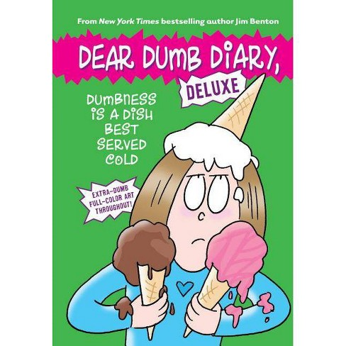 Dumbness Is a Dish Best Served Cold (Dear Dumb Diary: Deluxe) - by  Jim Benton (Hardcover) - image 1 of 1