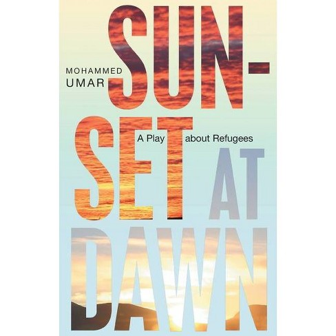 Sunset at Dawn - by  Mohammed Umar (Paperback) - image 1 of 1