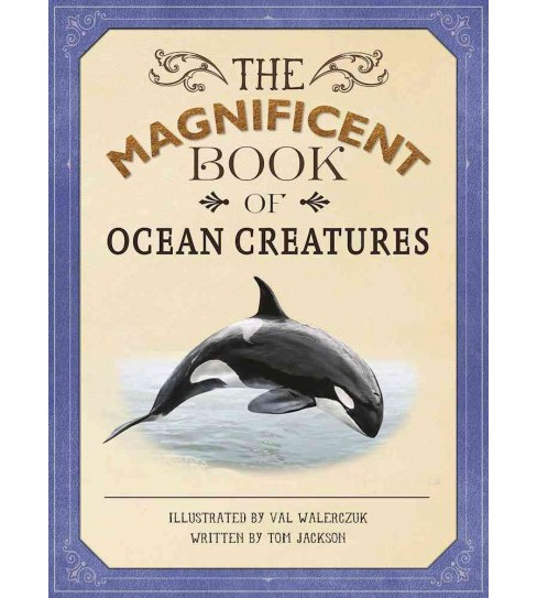 Magnificent Book of Ocean Creatures (Hardcover) (Tom Jackson) - image 1 of 1
