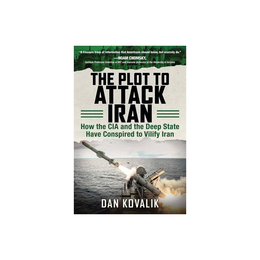 The Plot To Attack Iran By Dan Kovalik Paperback