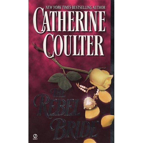 The Rebel Bride - (Signet Historical Romance) by  Catherine Coulter (Paperback) - image 1 of 1