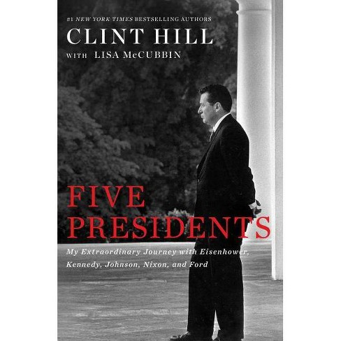 Five Presidents - by  Clint Hill & Lisa McCubbin (Paperback) - image 1 of 1