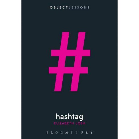 Hashtag - (Object Lessons) by  Elizabeth Losh (Paperback) - image 1 of 1