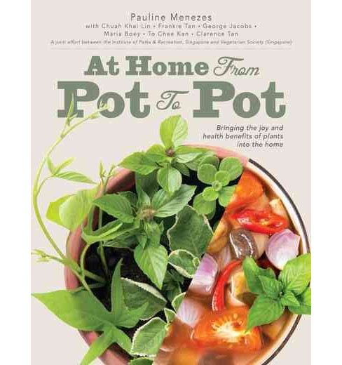 At Home From Pot to Pot : Bringing the joy and health benefits of plants into the home (Paperback) - image 1 of 1