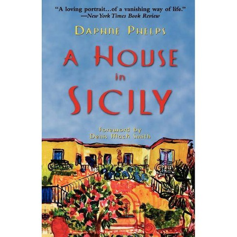 A House in Sicily - by  Daphne Phelps (Paperback) - image 1 of 1